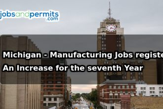 Michigan - Manufacturing Jobs register an Increase for the seventh Year