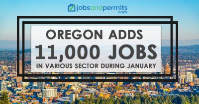Oregon adds 11,000 jobs in various sectors - JobsandPermits