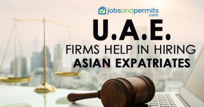 UAE firms help in hiring Asian expatriates - JobsandPermits