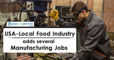 USA-Local Food Industry adds several manufacturing jobs - JobsandPermits