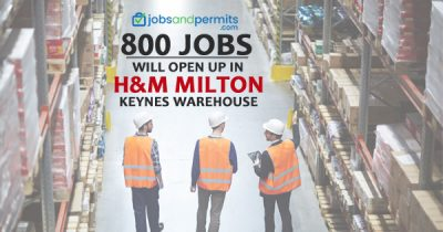 800 jobs will open up in H&M Milton Keynes Warehouse - JobsandPermits