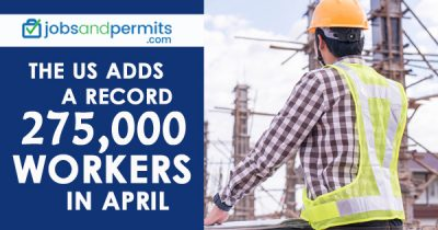 The US adds a record 275,000 workers in April - JobsandPermits