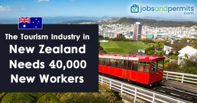 The tourism industry in New Zealand needs 40,000 new workers - JobsandPermits